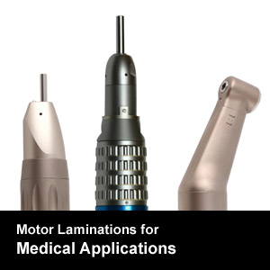 Motor Laminations for Medical Applications