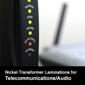 Nickel Transformer Laminations for Telecommunications/Audio